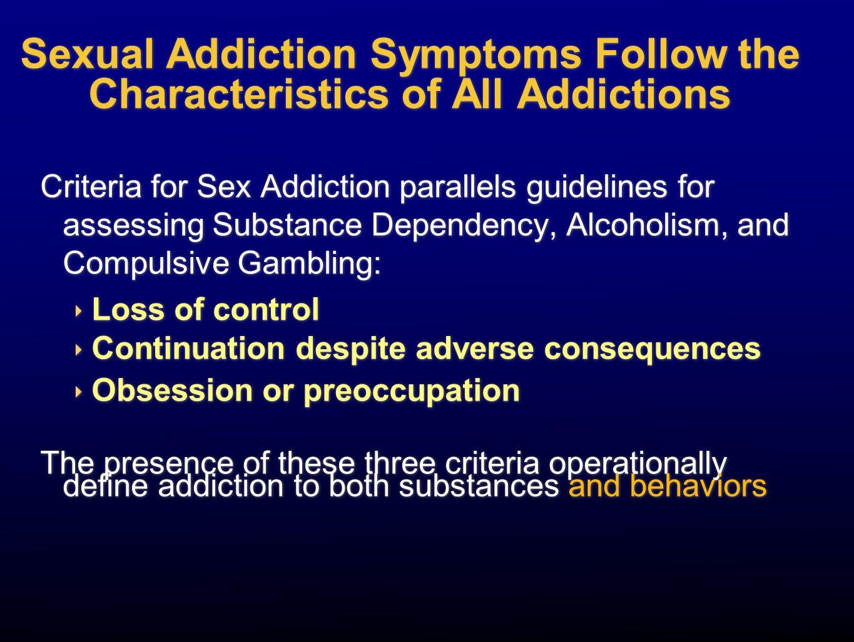Sexual Addiction Symptoms Follow the Characteristics of All Addictions