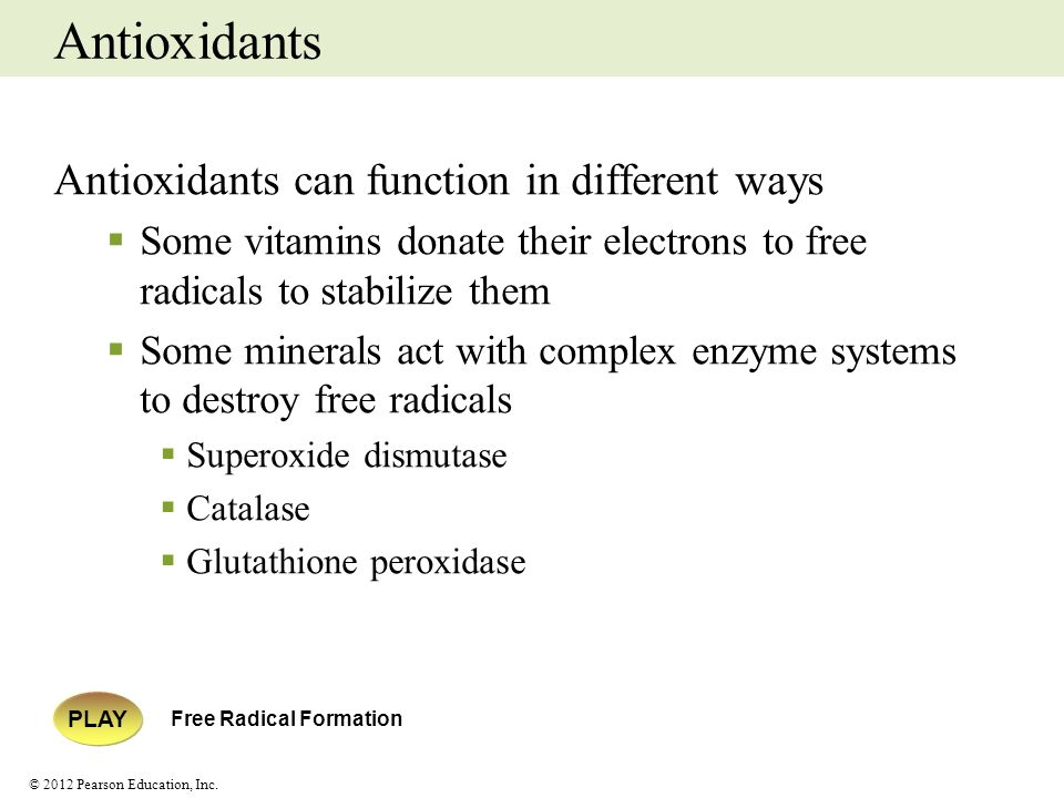 Antioxidants Antioxidants can function in different ways