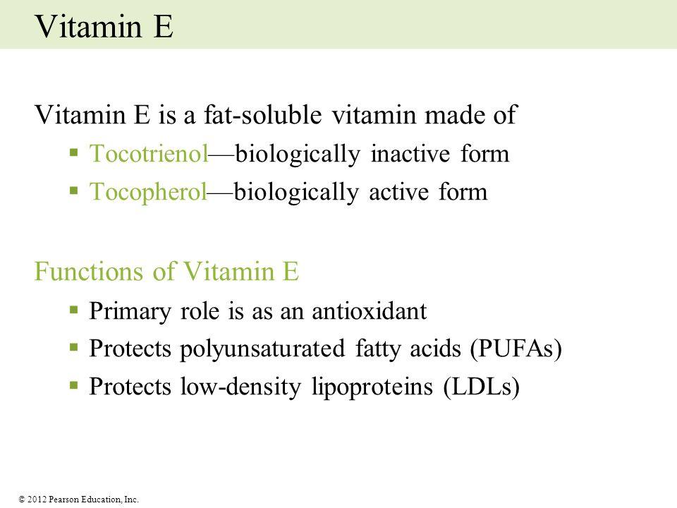 Vitamin E Vitamin E is a fat-soluble vitamin made of