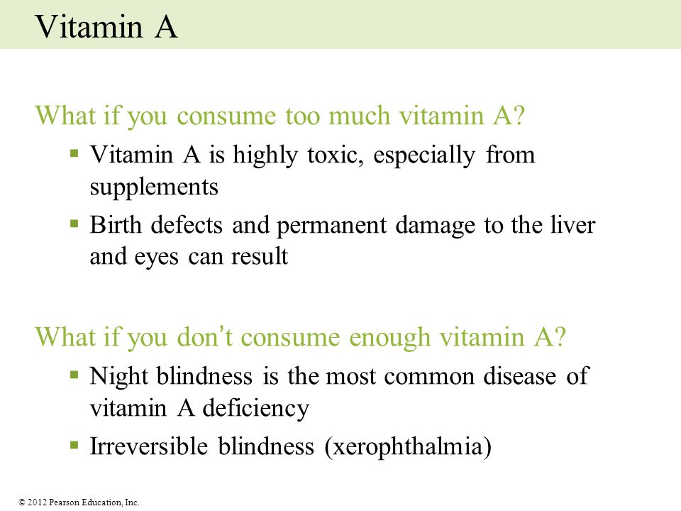 Vitamin A What if you consume too much vitamin A