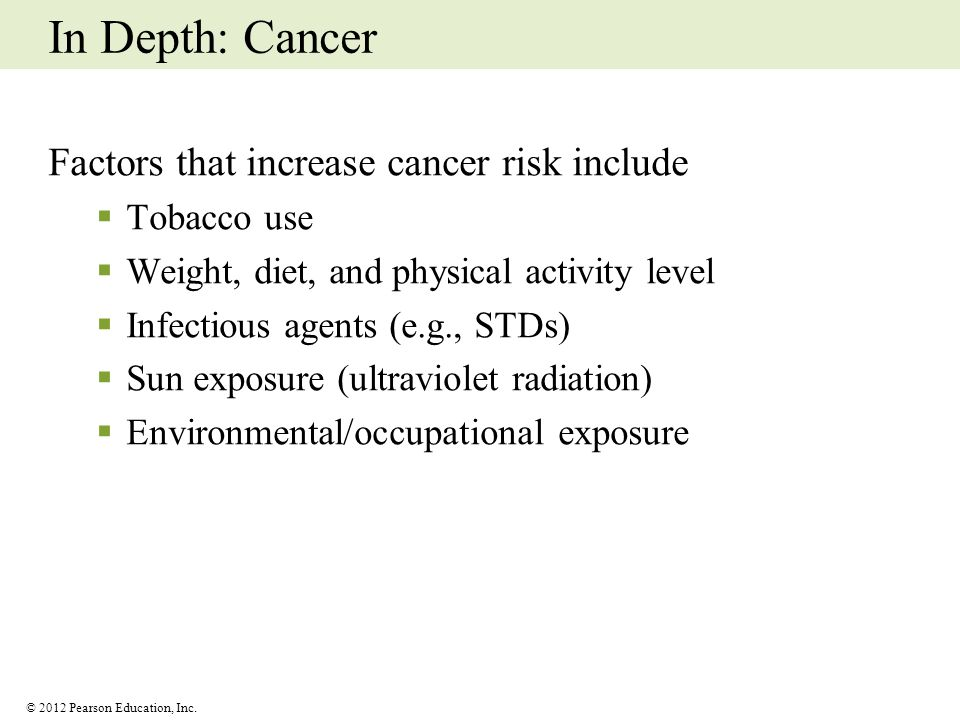 In Depth: Cancer Factors that increase cancer risk include Tobacco use