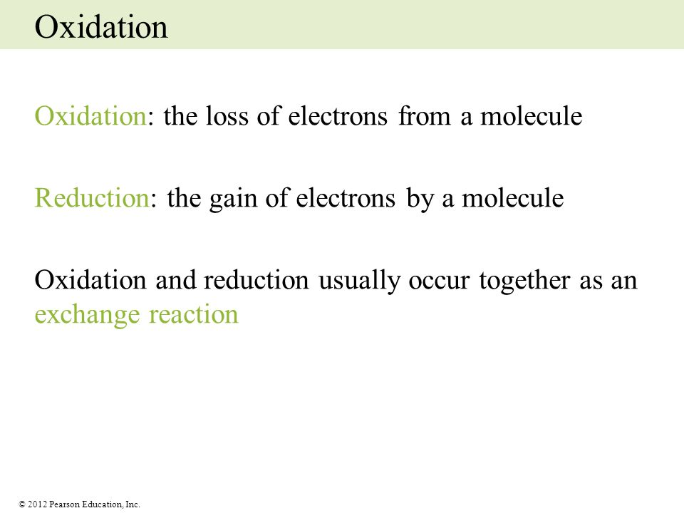 Oxidation Oxidation: the loss of electrons from a molecule
