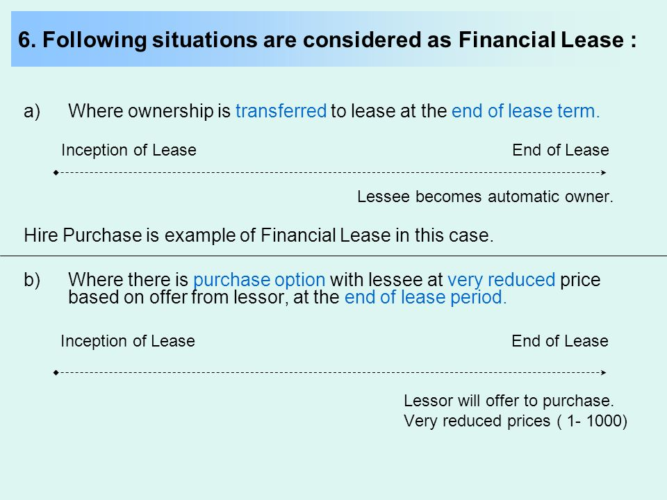 6. Following situations are considered as Financial Lease :