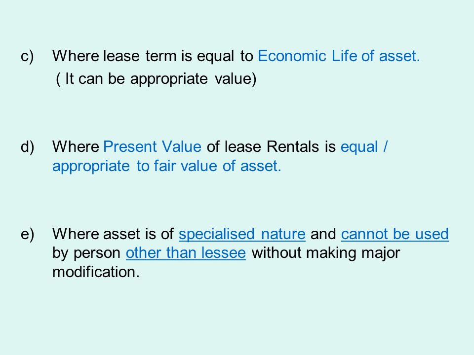 Where lease term is equal to Economic Life of asset.