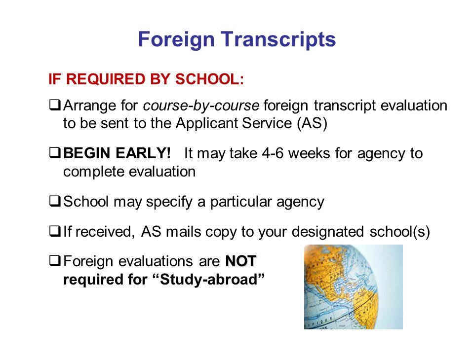 Foreign Transcripts IF REQUIRED BY SCHOOL: