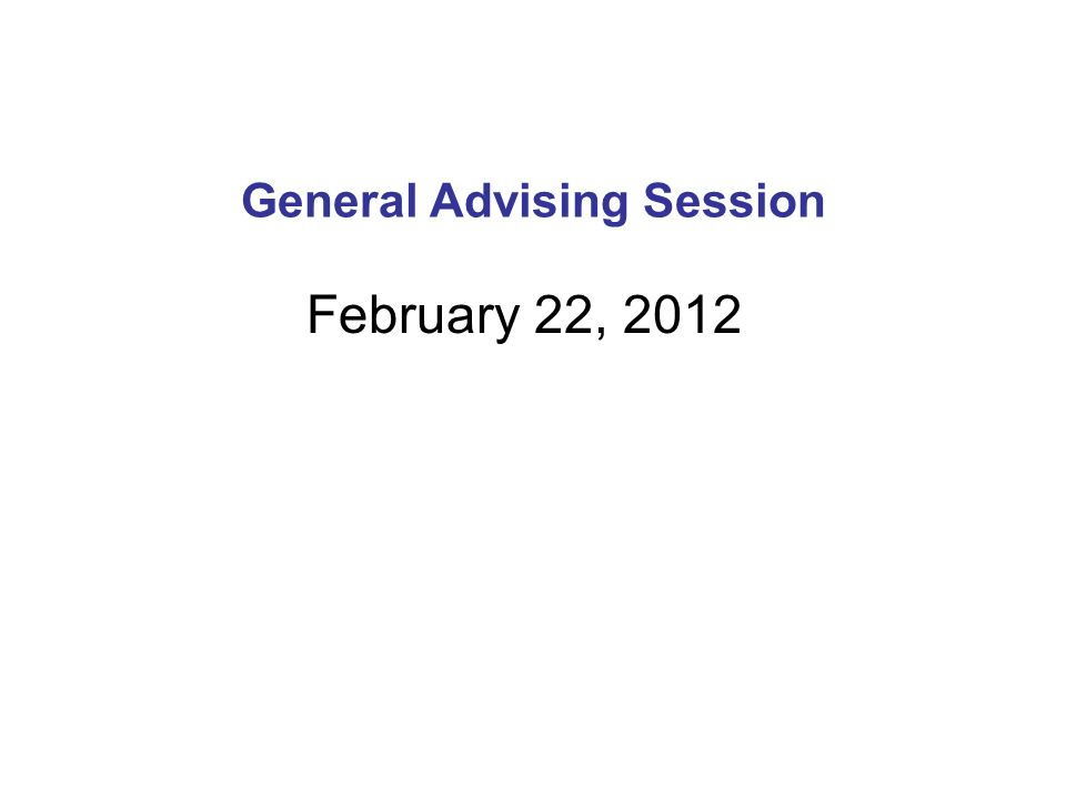 General Advising Session