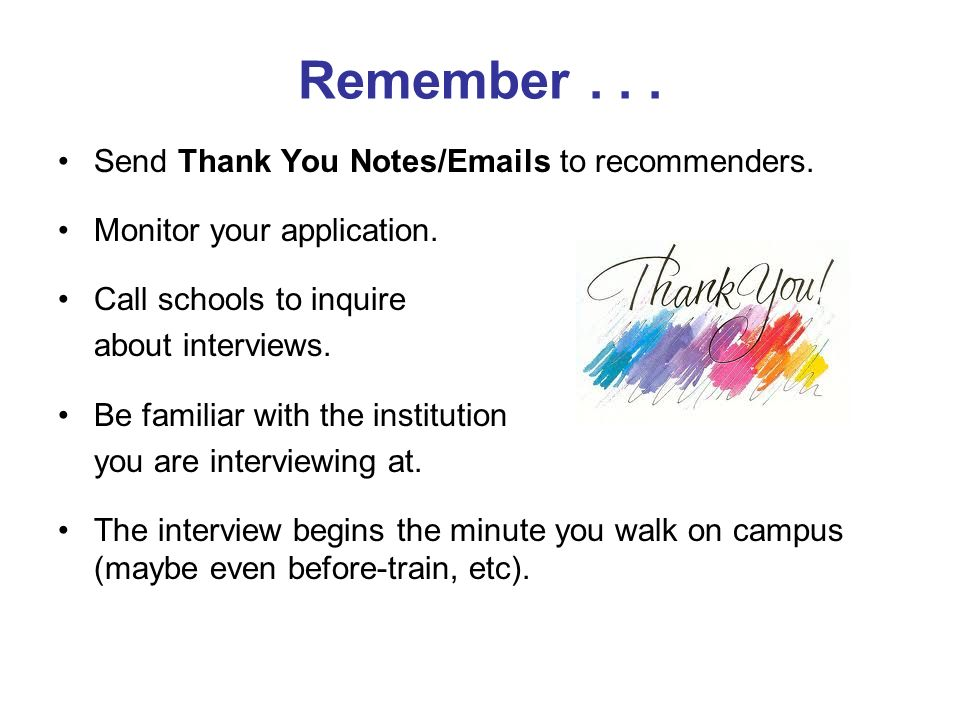 Remember . . . Send Thank You Notes/Emails to recommenders.