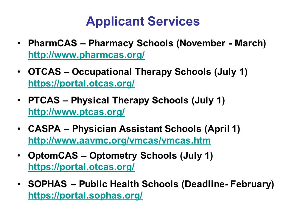 Applicant Services PharmCAS – Pharmacy Schools (November - March)