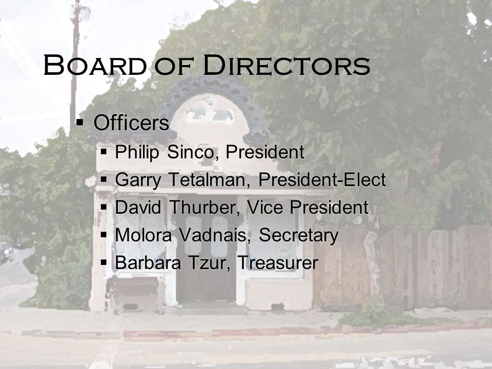 Board of Directors Officers Philip Sinco, President