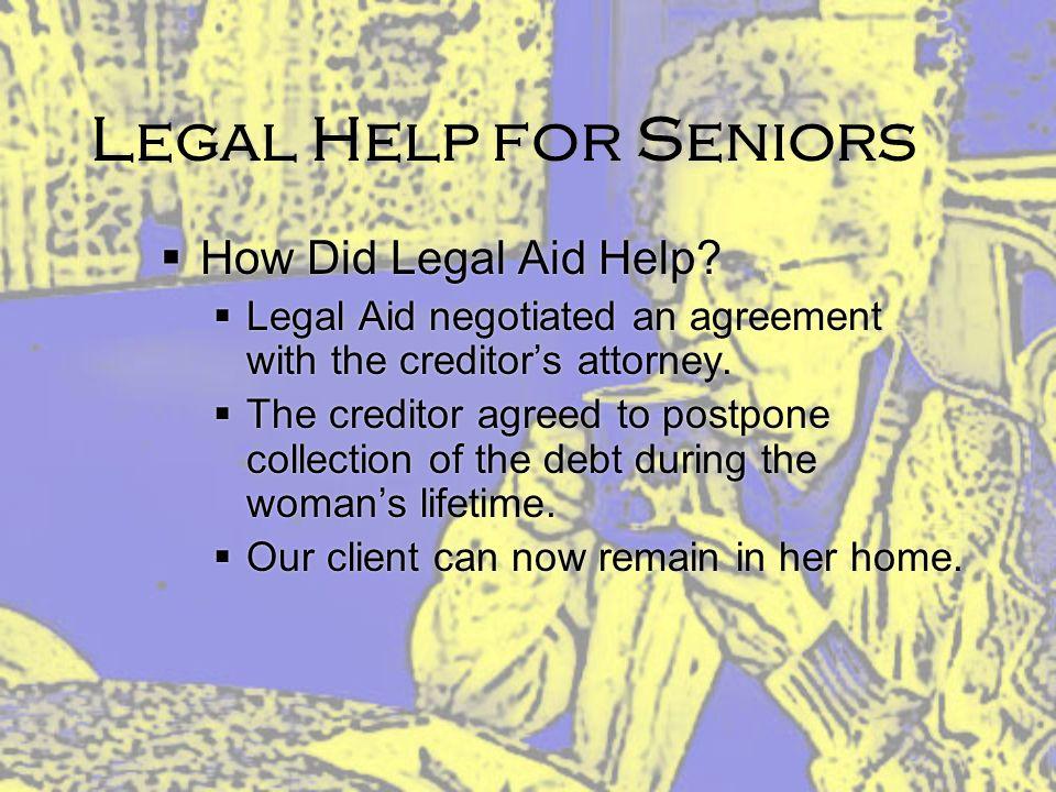 Legal Help for Seniors How Did Legal Aid Help