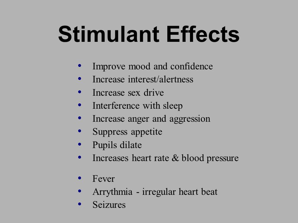 Stimulant Effects Improve mood and confidence