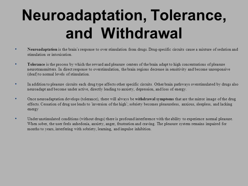 Neuroadaptation, Tolerance, and Withdrawal