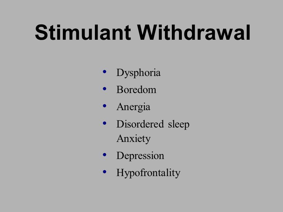 Stimulant Withdrawal Dysphoria Boredom Anergia
