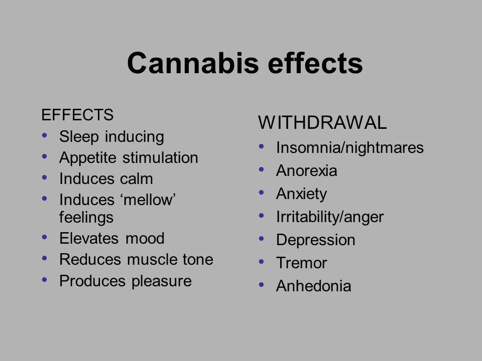 Cannabis effects WITHDRAWAL EFFECTS Sleep inducing Insomnia/nightmares