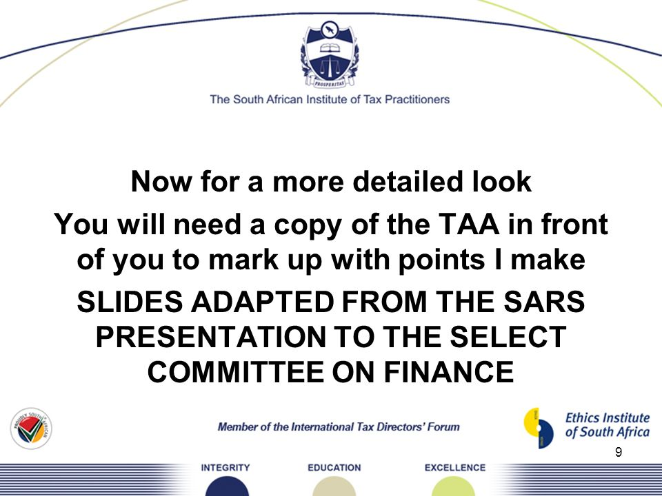 Now for a more detailed look You will need a copy of the TAA in front of you to mark up with points I make SLIDES ADAPTED FROM THE SARS PRESENTATION TO THE SELECT COMMITTEE ON FINANCE
