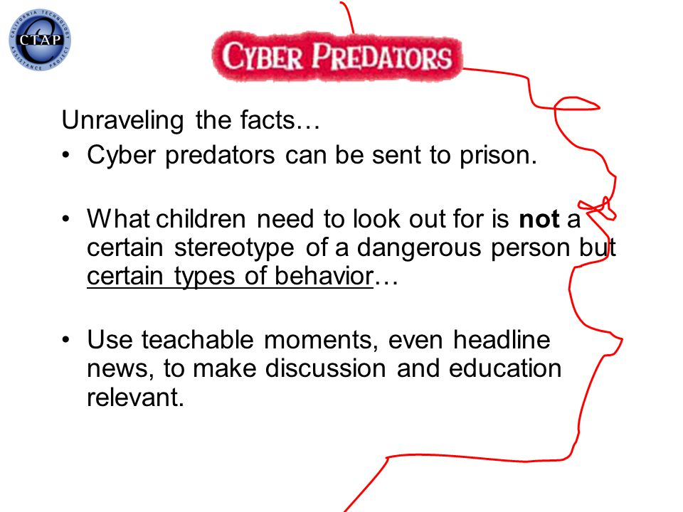Cyber predators can be sent to prison.