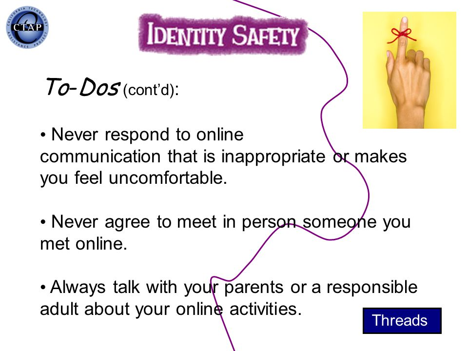 To-Dos (cont'd): Never respond to online