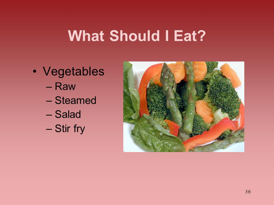 What Should I Eat Vegetables Raw Steamed Salad Stir fry