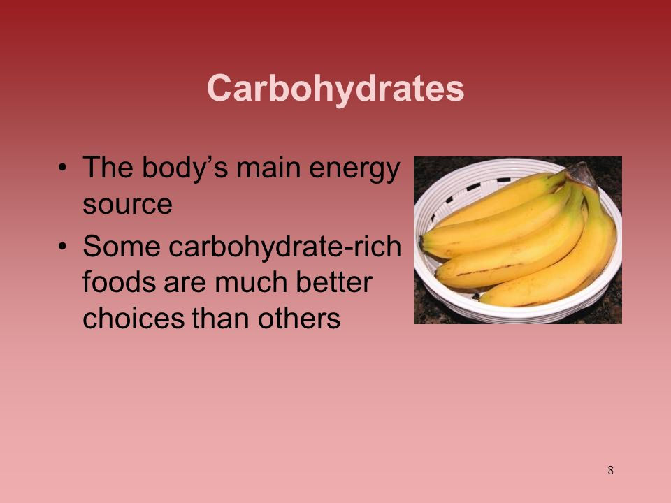 Carbohydrates The body's main energy source