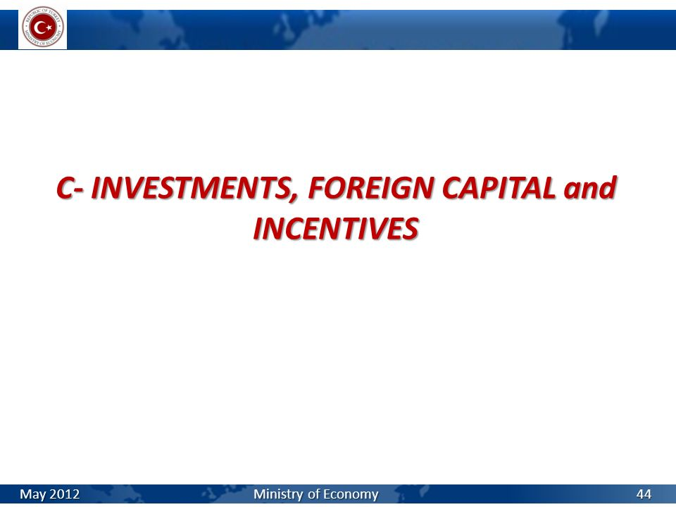 C- INVESTMENTS, FOREIGN CAPITAL and INCENTIVES