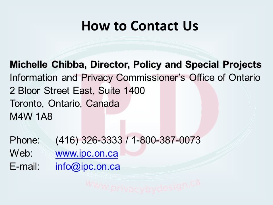 How to Contact Us Michelle Chibba, Director, Policy and Special Projects. Information and Privacy Commissioner's Office of Ontario.
