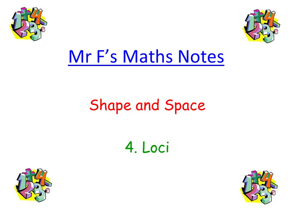 Mr F's Maths Notes Shape and Space 4. Loci