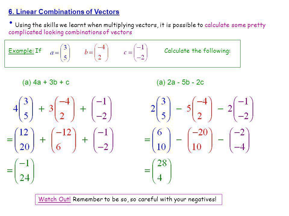 (a) 4a + 3b + c (a) 2a - 5b - 2c 6. Linear Combinations of Vectors