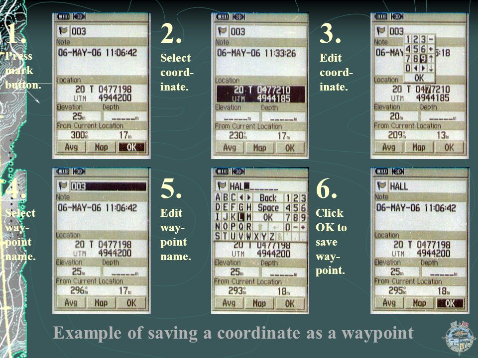 1. 2. 3. 4. 5. 6. Example of saving a coordinate as a waypoint