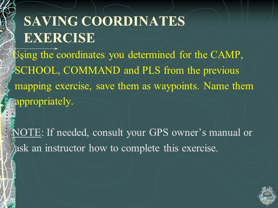 SAVING COORDINATES EXERCISE