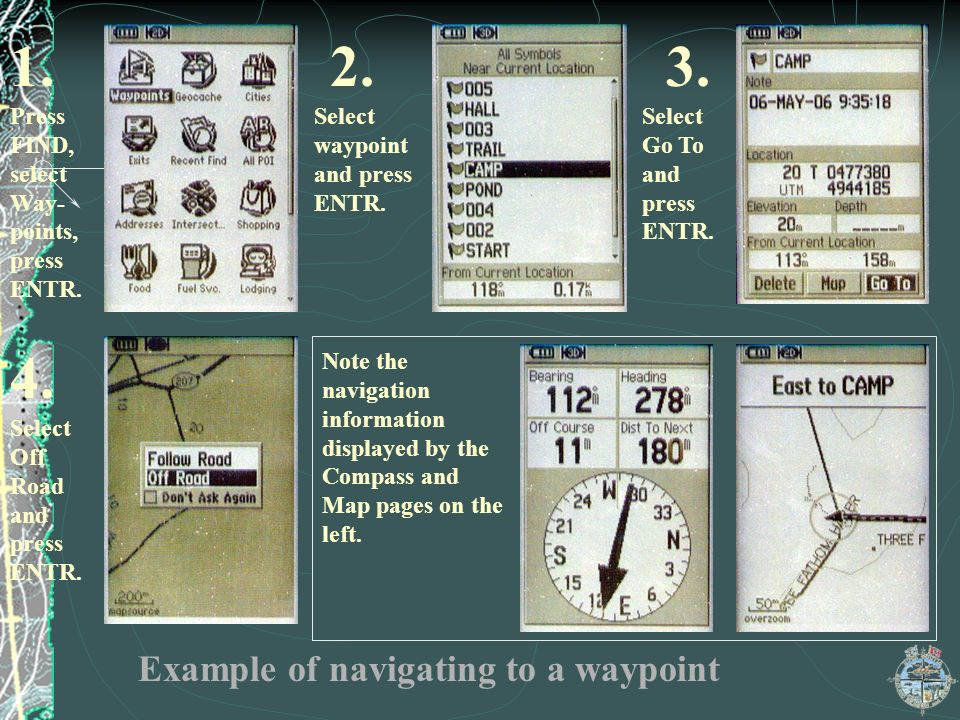 1. 2. 3. 4. Example of navigating to a waypoint