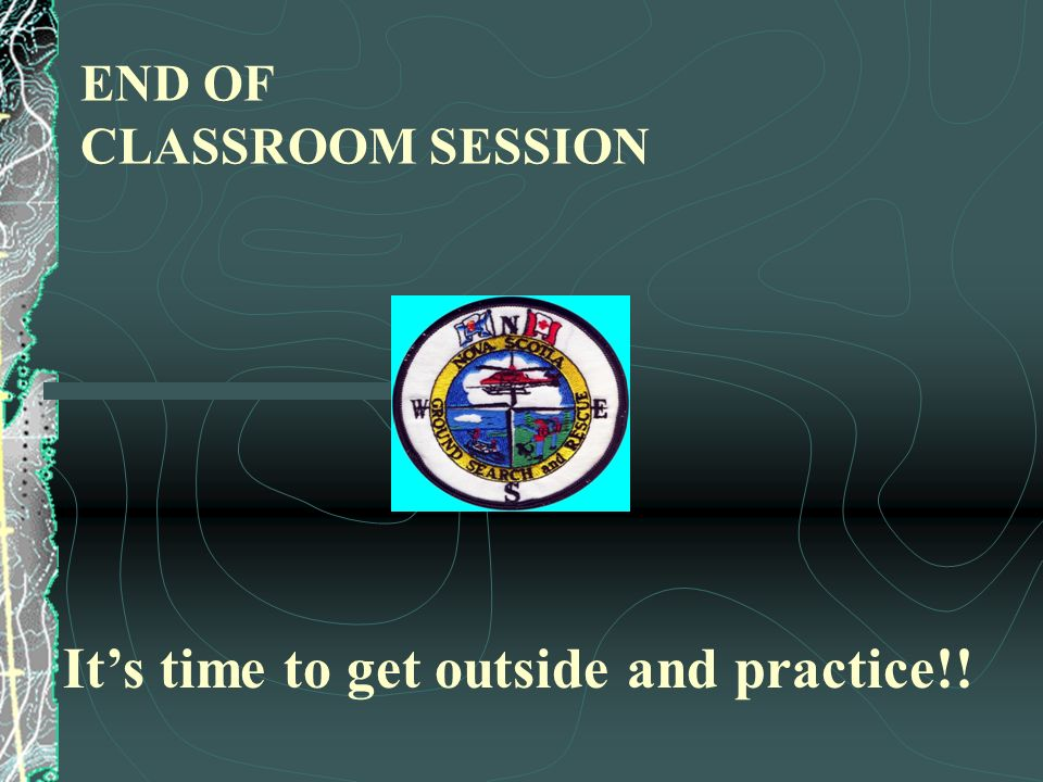 END OF CLASSROOM SESSION