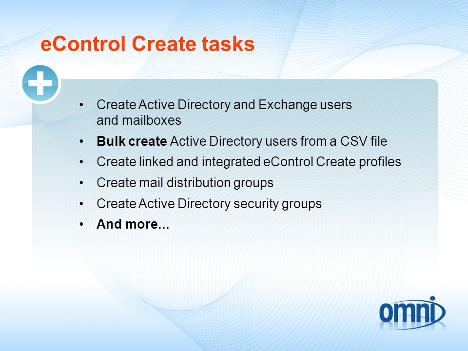 eControl Create tasks Create Active Directory and Exchange users and mailboxes. Bulk create Active Directory users from a CSV file.