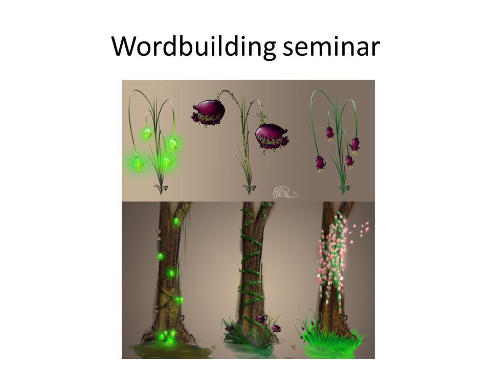 Wordbuilding seminar