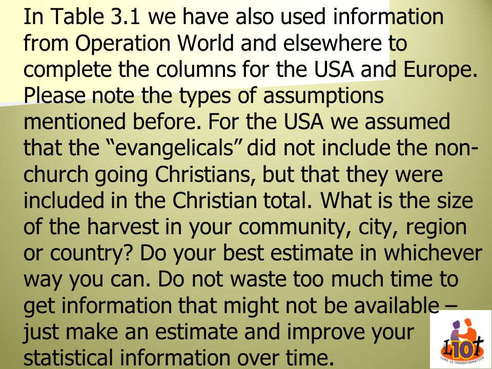 In Table 3.1 we have also used information from Operation World and elsewhere to complete the columns for the USA and Europe.