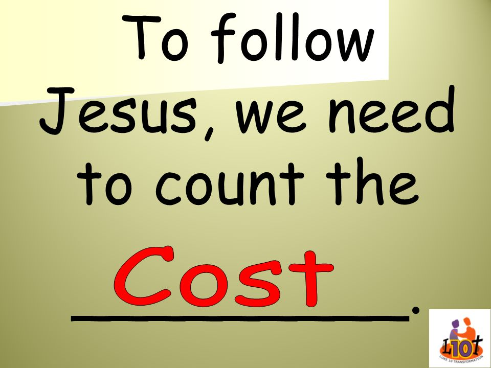 To follow Jesus, we need to count the