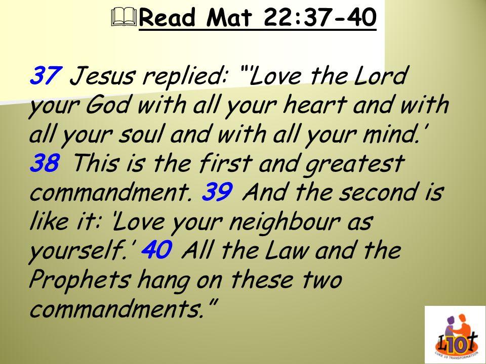 Read Mat 22:37-40