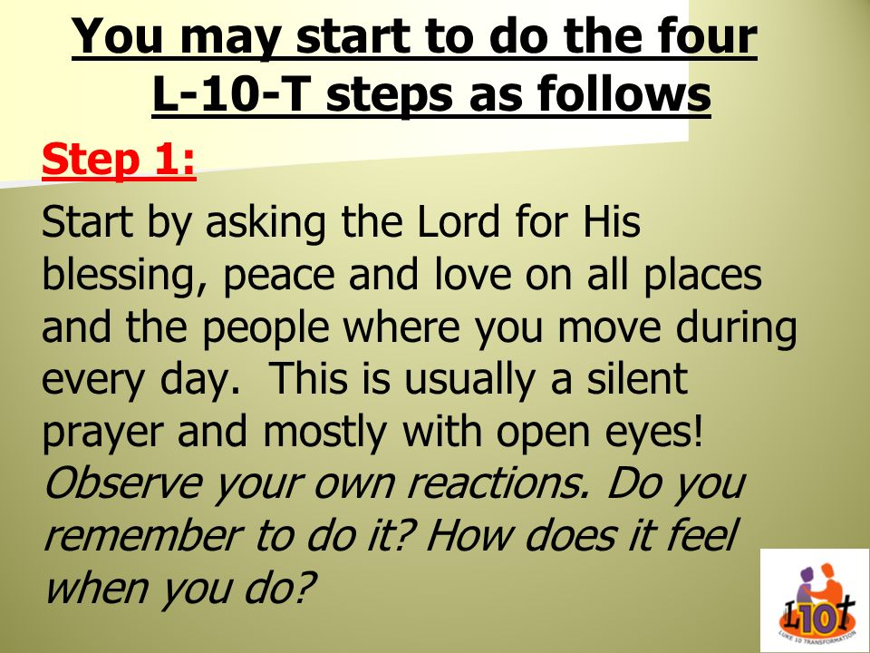 You may start to do the four L-10-T steps as follows