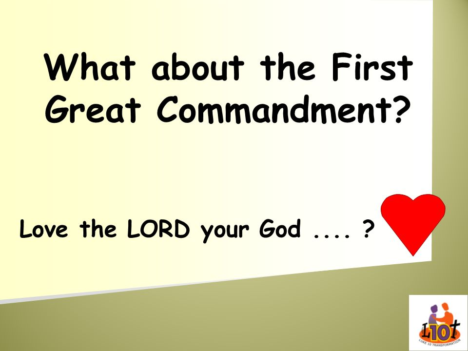 What about the First Great Commandment