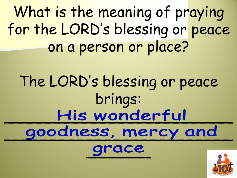 What is the meaning of praying for the LORD's blessing or peace on a person or place