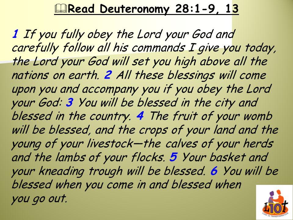 Read Deuteronomy 28:1-9, 13