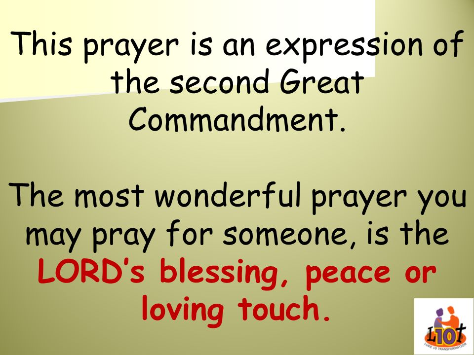 This prayer is an expression of the second Great Commandment.