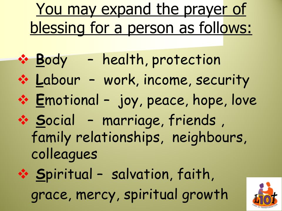 You may expand the prayer of blessing for a person as follows: