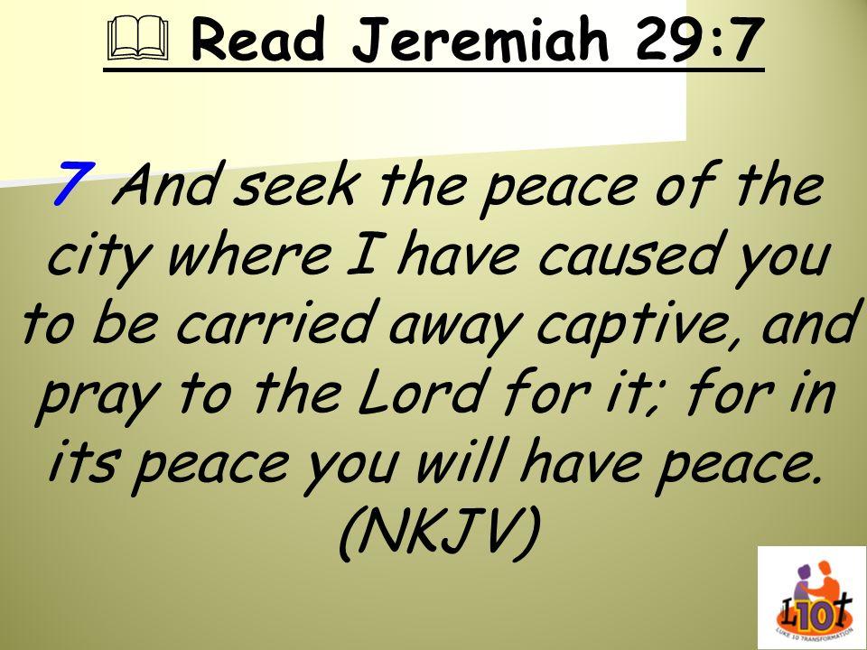  Read Jeremiah 29:7