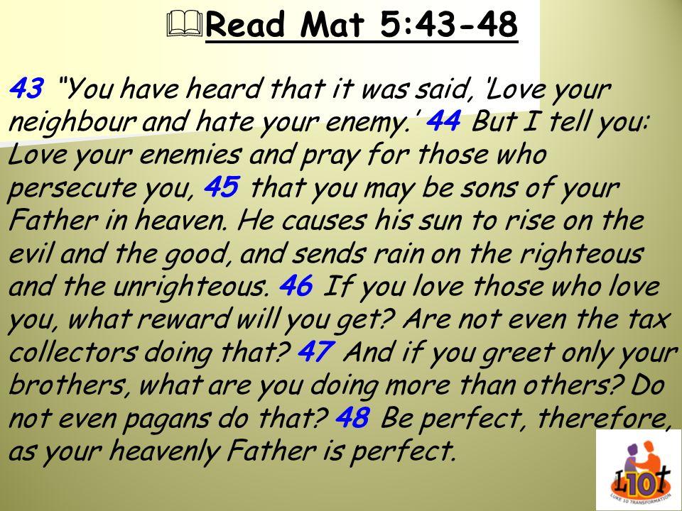 Read Mat 5:43-48