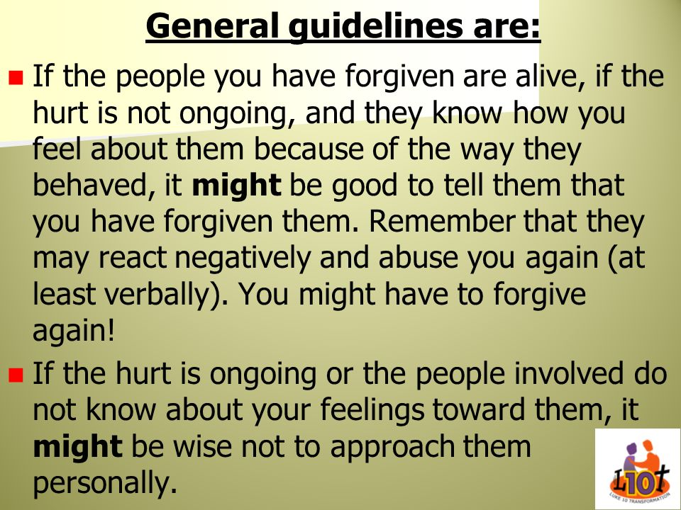 General guidelines are: