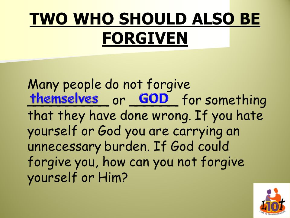 TWO WHO SHOULD ALSO BE FORGIVEN