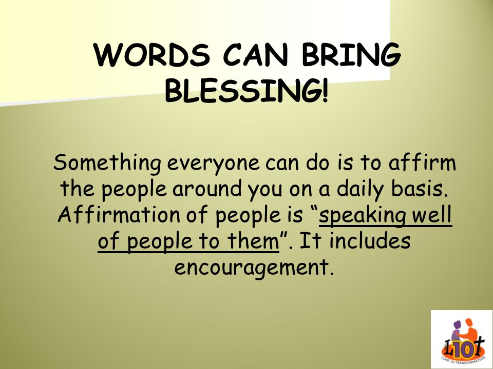 WORDS CAN BRING BLESSING!