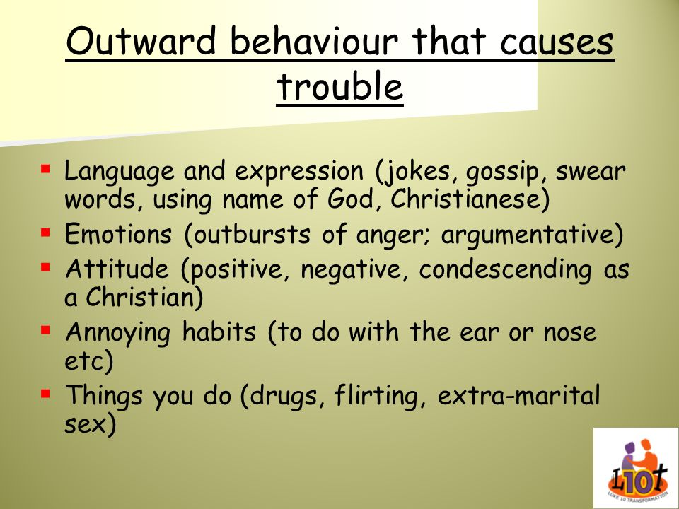 Outward behaviour that causes trouble