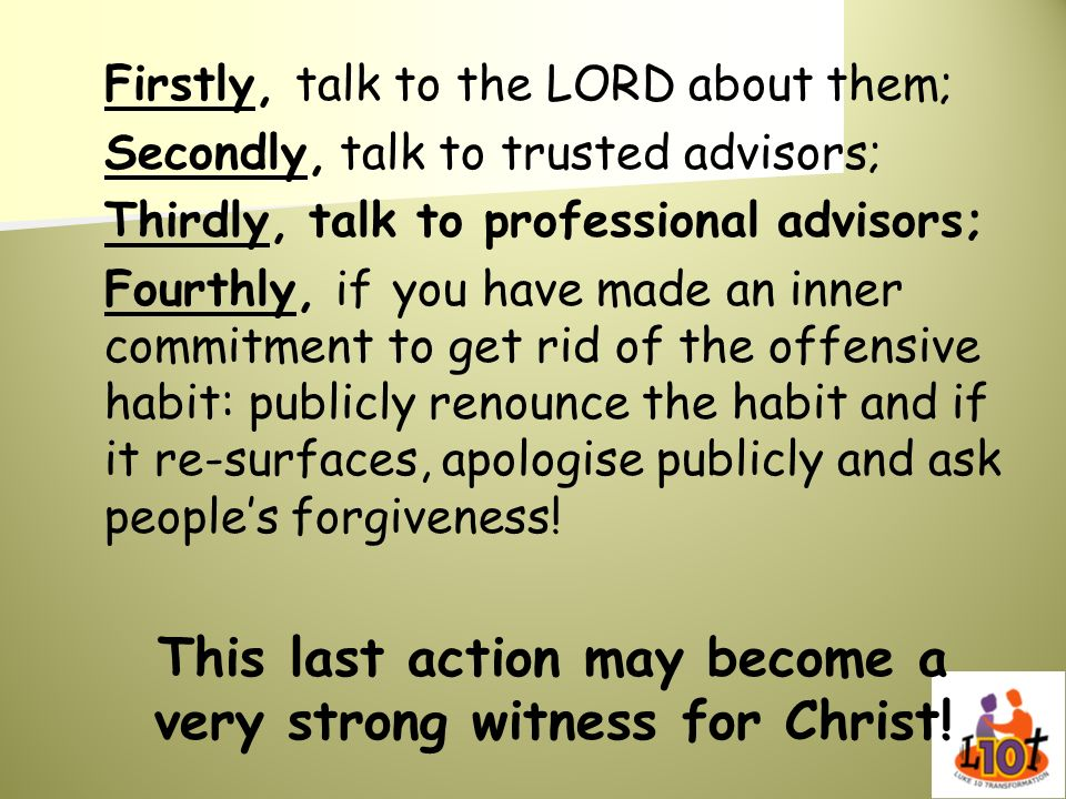 This last action may become a very strong witness for Christ!