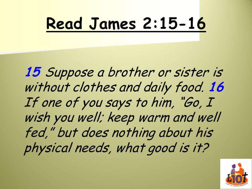 Read James 2:15-16